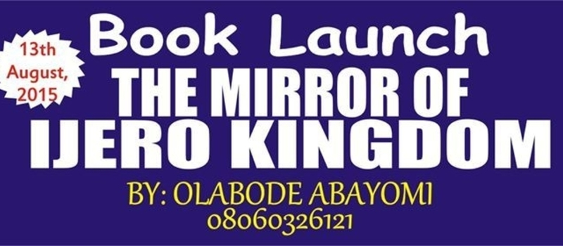BOOK LAUNCH  (THE MIRROR OF IJERO KINGDOM)
