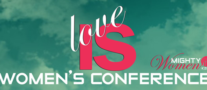 LOVE IS - WOMEN'S CONFERENCE