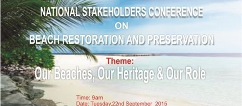 NATIONAL STAKEHOLDERS CONFERENCES ON BEACH RESTORATION AND PRESERVATION