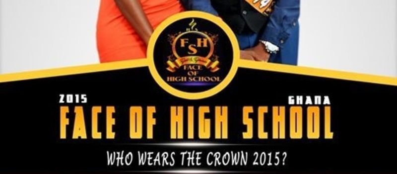FACE OF HIGH SCHOOL GHANA 2015 (Grand Finale) @ NATIONAL THEATRE ON 17TH AUGUST