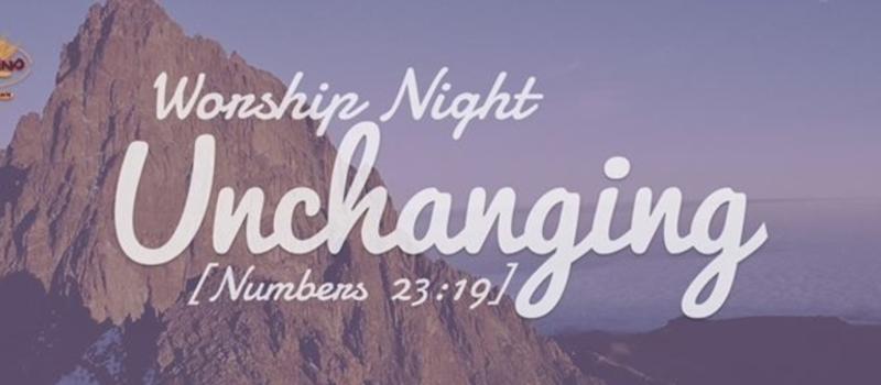 Worship Night: UNCHANGING (Numbers 23:19)