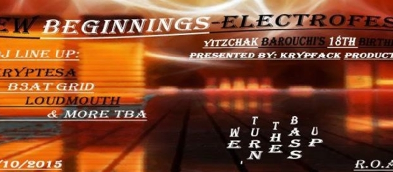 New Beginnings (ElectroFest) - feat. Yitzchak Barouchi's 18th Birthday - Pr