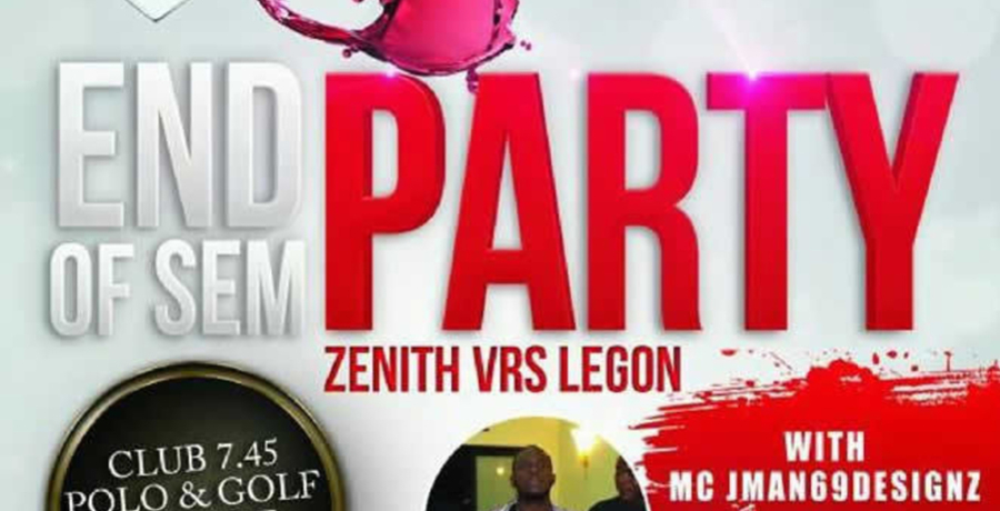End Of Sem Student Party Zenith Vrs. Legon