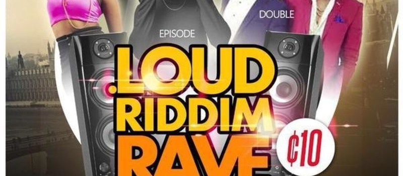 Loud Riddim Rave