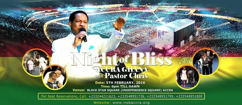 NIGHT OF BLISS GHANA WITH PASTOR CHRIS OYAKHILOME PhD
