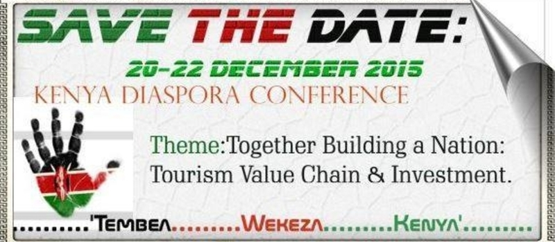 KENYA DIASPORA TOURISM AND INVESTMENT CONFERENCE DECEMBER 2015, NAIROBI, KENYA