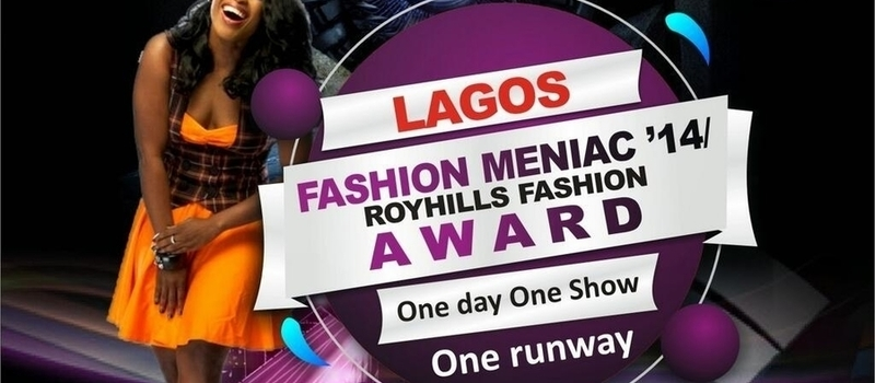 Lagos Fashion Meniac 2014 (Fashion Awards)