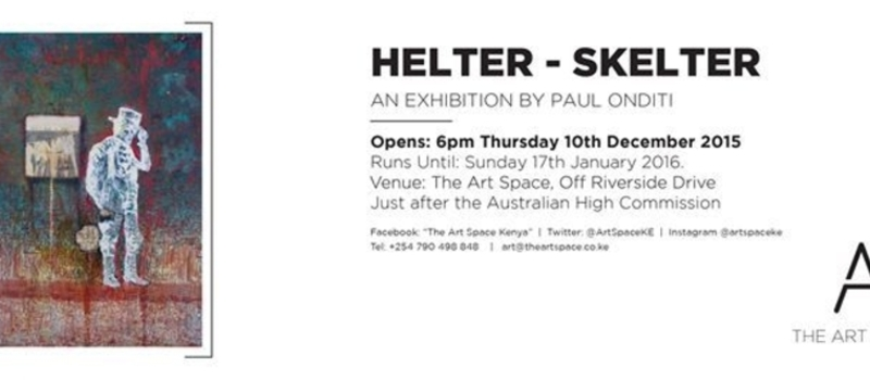 Exhibition: Helter - skelter - Paul Onditi