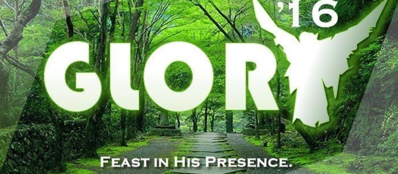 GLORY 2016 - FEAST IN HIS PRESENCE (Rev 19:9)