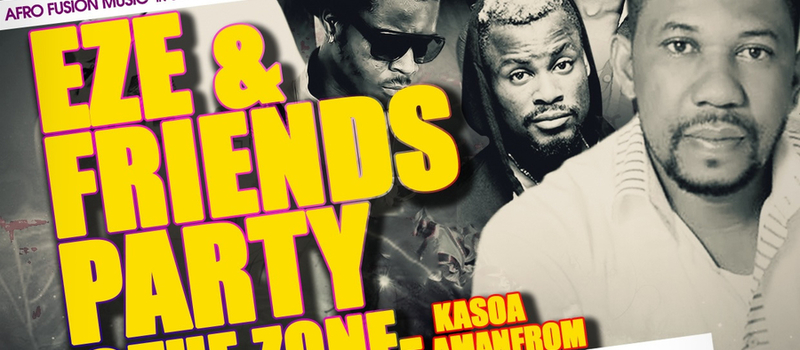 Eze & Friends Party at The Zone