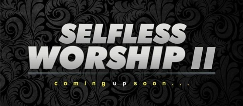 Selfless worship