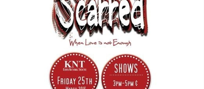 Scarred, The Musical: When Love Is Not Enough