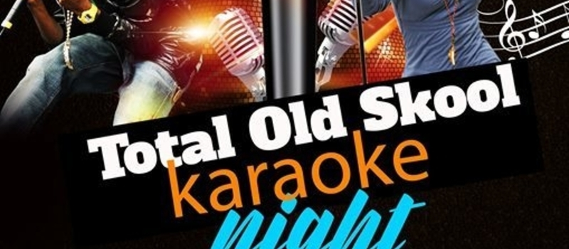 Total Old Skool Karaoke Night-Every Thursdays