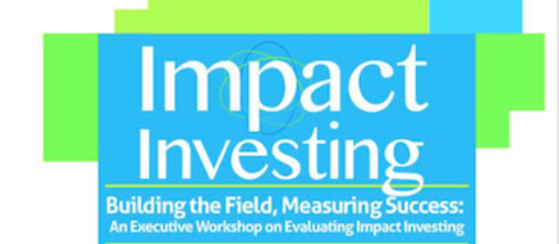Impact Investing (Building The Field)