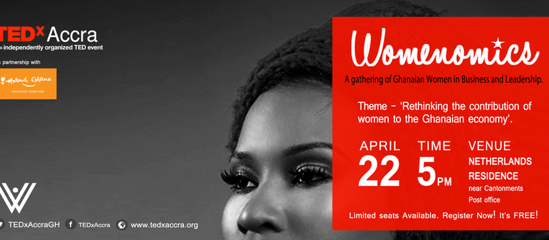 WOMENOMICS 'Rethinking the contribution of women to the Ghanaian economy'. Accra,Ghana