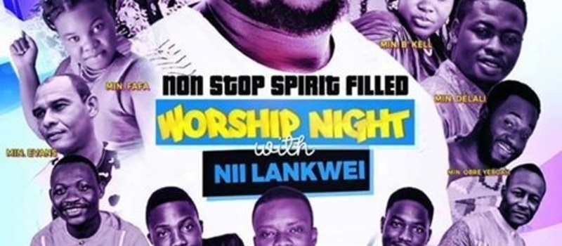 Non Stop Spirit Filled Worship Night with Nii Lankwei